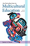 An Introduction to Multicultural Education, James A. Banks, 0132696339