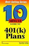 10 Minute Guide to 401(K) Plans, Paul Katzeff, 0028611179