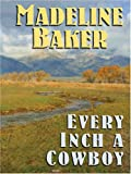 Every Inch a Cowboy, Madeline Baker, 078627817X