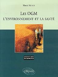 Les OGM, l'environnement et la santé