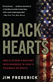 Product picture for Black Hearts: One Platoons Descent into Madness in Iraqs Triangle of Death by Jim Frederick