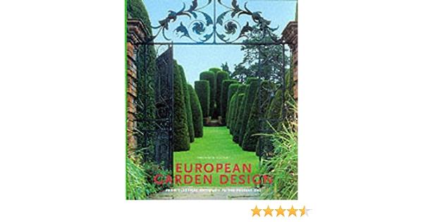 European Garden Design From Classical Antiquity To The Present Day Toman Rolf Bassler Markus Bednorz Achim Bollen Markus Monheim Florian 9783829022897 Amazon Com Books