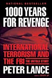Book cover for 1000 Years for Revenge: International Terrorism and the FBI--the Untold Story