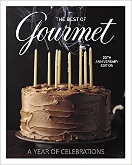 The Best of Gourmet: A Year of Celebrations (20th Anniversary Edition): Gourmet Magazine Editors: 9781400063642: Amazon.com: Books