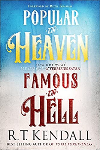 Popular In Heaven Famous In Hell Find Out What Pleases God