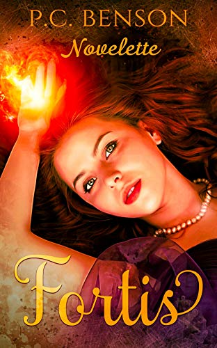 Fortis Novelette: Tatia and Viktor's Story by [Benson, P. C.]