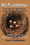 McPlanning for Baby Boomers and Their Parents, John Hammond, 0595158161