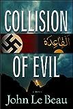 Collision of Evil, John J. Le Beau, 160809037X