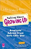 Talking about Growing Up, Inc A Girls World Productions, 0761532919