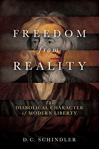 Freedom from reality the diabolical character of modern liberty freedom from reality the diabolical character of modern liberty catholic ideas for a secular fandeluxe Images