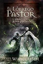 El Lóbrego Pastor (Saga de una Flama Creciente nº 1) (Spanish Edition)