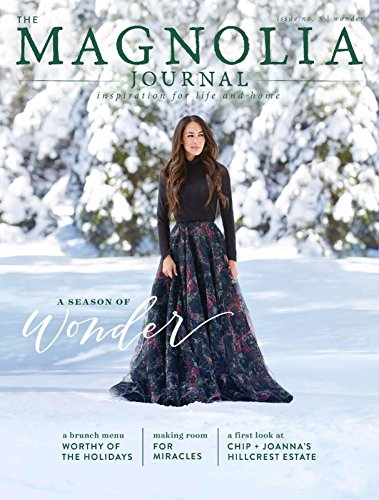 THE MAGNOLIA JOURNAL MAGAZINE #5 WINTER 2017, INSPIRATION FOR LIFE & HOME.