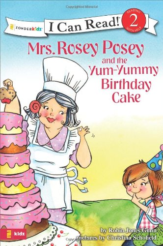 Mrs. Rosey Posey and the Yum-Yummy Birthday Cake (I Can Read!)