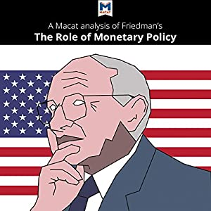A Macat Analysis of Milton Friedman's The Role of Monetary Policy Audiobook