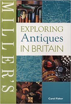 Book Exploring Antiques in Britain (Miller's Buyer's Guides)