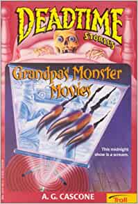 grandpas monster movies deadtime stories a g cascone