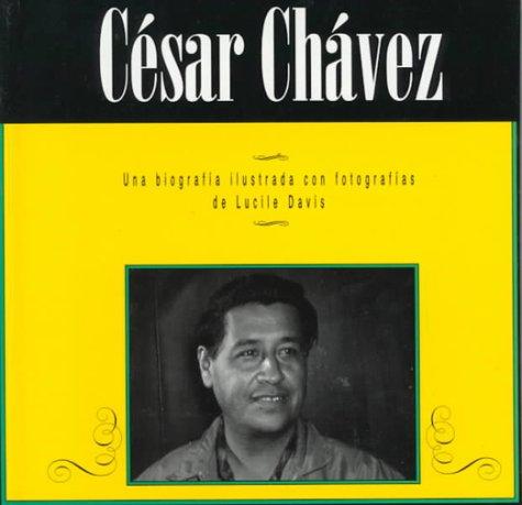 Cesar Chavez (Biografias illustradas con fotografias) (Spanish Edition)