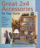 img - for Great 2x4 Accessories for Your Home: Making Candlesticks, Coatracks, Mirrors, Footstalls & More book / textbook / text book