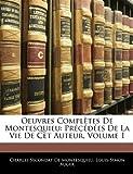 Oeuvres Complètes de Montesquieu, Charles Secondat De Montesquieu and Louis Simon Auger, 114456994X