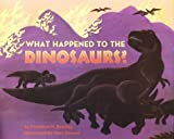 What Happened to the Dinosaurs?, Franklyn M. Branley, 0690047495