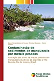 img - for Contamina????????o de sedimentos de manguezais por metais pesados (Portuguese Edition) by Souza Paulo S????rgio Alves de (2015-05-28) book / textbook / text book