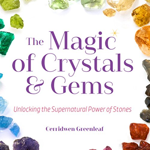 The Magic of Crystals and Gems: Unlocking the Supernatural Power of Stones by Mango Publishing
