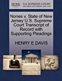 Nones V. State of New Jersey U. S. Supreme Court Transcript of Record with Supporting Pleadings, Henry E. Davis, 1270074512