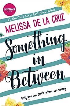 Something in Between by [de la Cruz, Melissa]