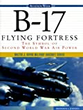 img - for B-17 Flying Fortress: The Symbol of Second World War Air Power book / textbook / text book