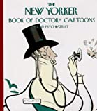 The New Yorker Book of Doctor Cartoons, New Yorker Magazine Staff, 0679765735