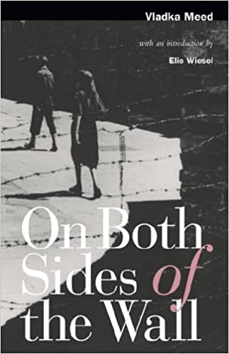 On Both Sides of the Wall: Memoirs from the Warsaw Ghetto, Meed, Vladka