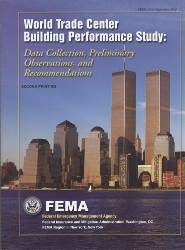 Download World Trade Center Building Performance Study: Data Collection, Preliminary Observations, and Recommendations (S/N 064-000-00029-2) Pdf