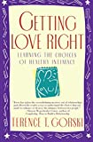 img - for Getting Love Right: Learning the Choices of Healthy Intimacy (A Fireside/Parkside Recovery Book) book / textbook / text book