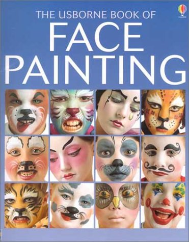 The Usborne Book of Face Painting (How to Make) (Face Paint Designs)