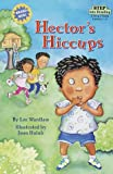 Hector's Hiccups, Lee Wardlaw, 0679892001