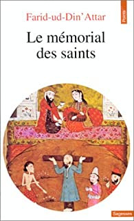 Le mémorial des saints par Farîd al-Dîn Attâr