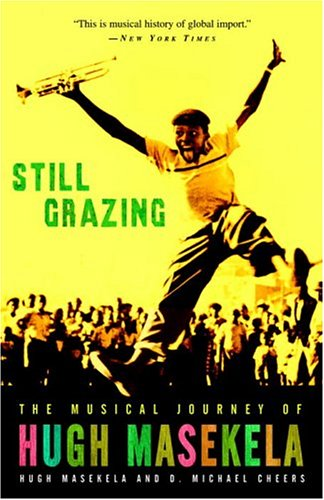 Still Grazing: The Musical Journey of Hugh Masekela