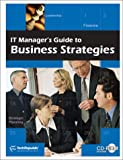 IT Manager's Guide to Business Strategy, , 1931490732