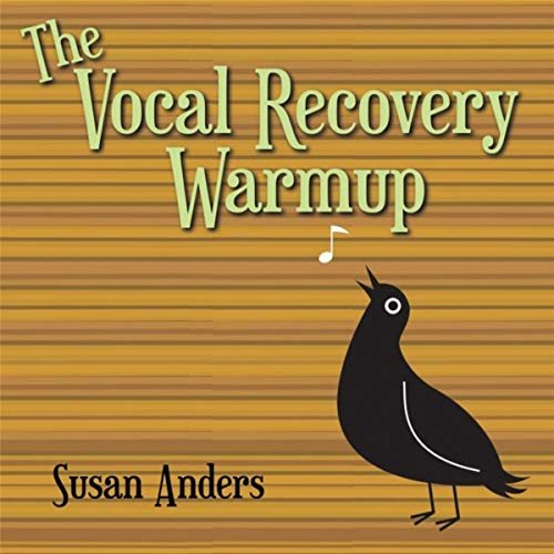 The Vocal Recovery Warmup: For Female Singers With Tired, Sick, Aging, Or Weak Voices