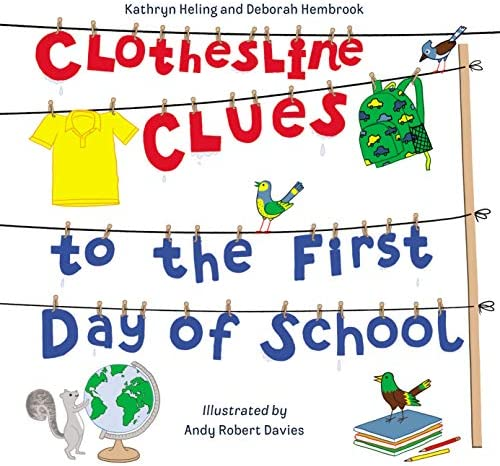 Clothesline Clues to the First Day of School: Heling, Kathryn, Hembrook, Deborah, Davies, Andy Robert: 9781580898249: Amazon.com: Books