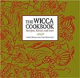The Wicca Cookbook, Jamie Wood and Tara Seefeldt, 0890879958