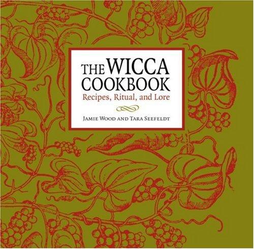 Read Online The Wicca Cookbook: Recipes, Ritual, and Lore PDF