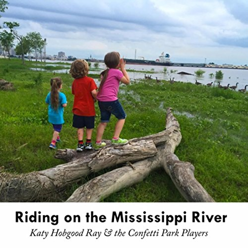 Riding on the Mississippi River (feat. Katy Hobgood - Katy Ray
