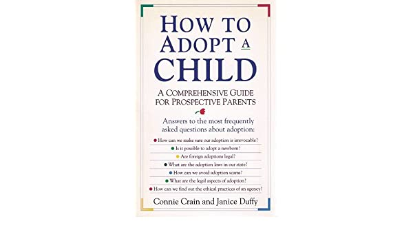 How to adopt a child a comprehensive guide for prospective how to adopt a child a comprehensive guide for prospective parents connie crain jan duffy 9780785282921 amazon books ccuart Gallery