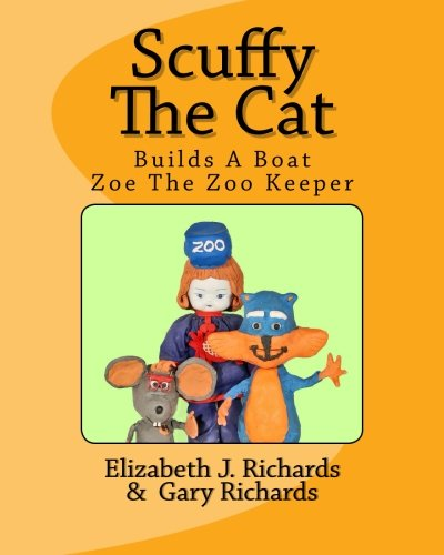 Scuffy The Cat: Builds a Boat  & Helps Zoe The Zoo Keeper