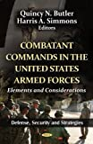 img - for Combatant Commands in the United States Armed Forces: Elements and Considerations (Defense, Security and Strategies; American Political, Economic, and Security Issues) book / textbook / text book