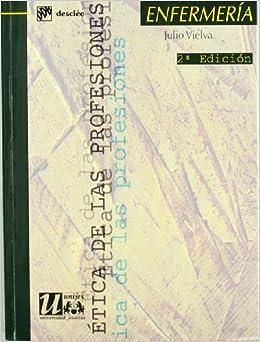 Ética de Las Profesiones Enfermeria (Spanish Edition)