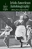 Irish-American Autobiography: Athletes, Priests, Pilgrims, and More