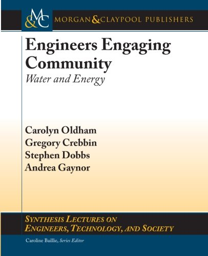 Engineers Engaging Community: Water and Energy (Synthesis Lectures on Engineers, Technology, and Society)
