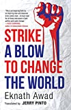 Strike a Blow to Change the World
